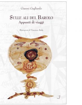 Sulle ali del Barolo (Gianni Gagliardo)