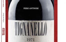 Tignanello. A Tuscan Story by Piero Antinori
