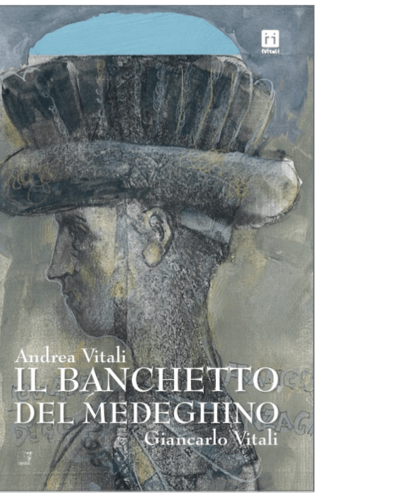 Il banchetto del Medeghino (Andrea Vitali, Giancarlo Vitali)