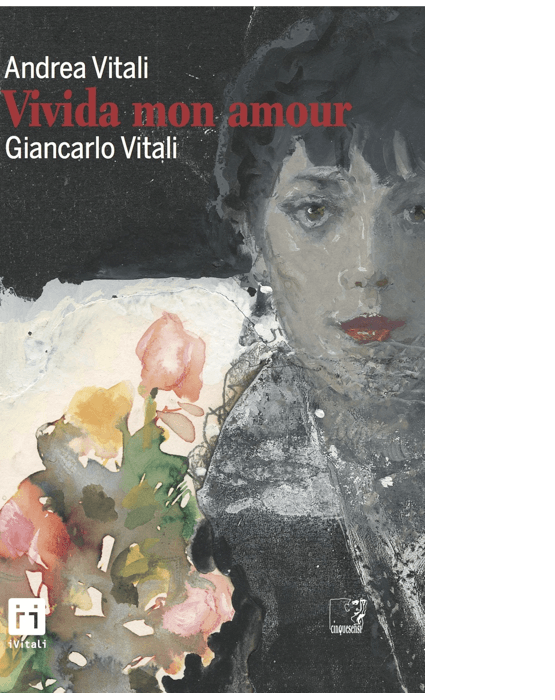 Vivida mon amour (Andrea Vitali, Giancarlo Vitali)