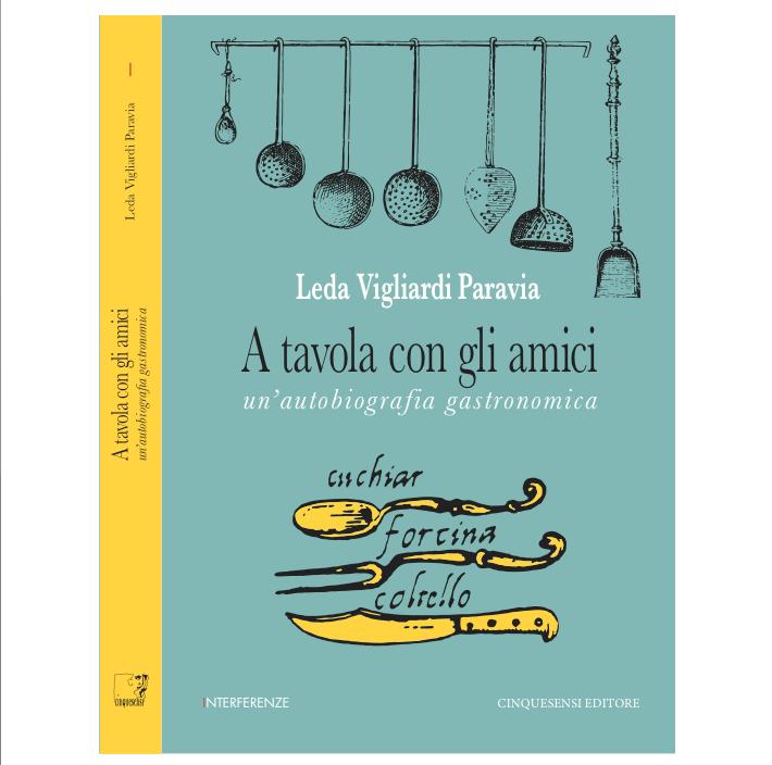 A tavola con gli amici un 39 autobiografia gastronomica cinquesensi editore - A tavola con amici ...